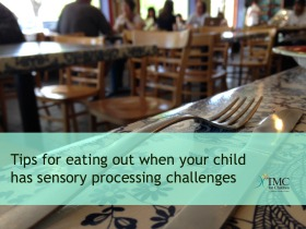 Dining out when your child has sensory processing or integration problems, autism
